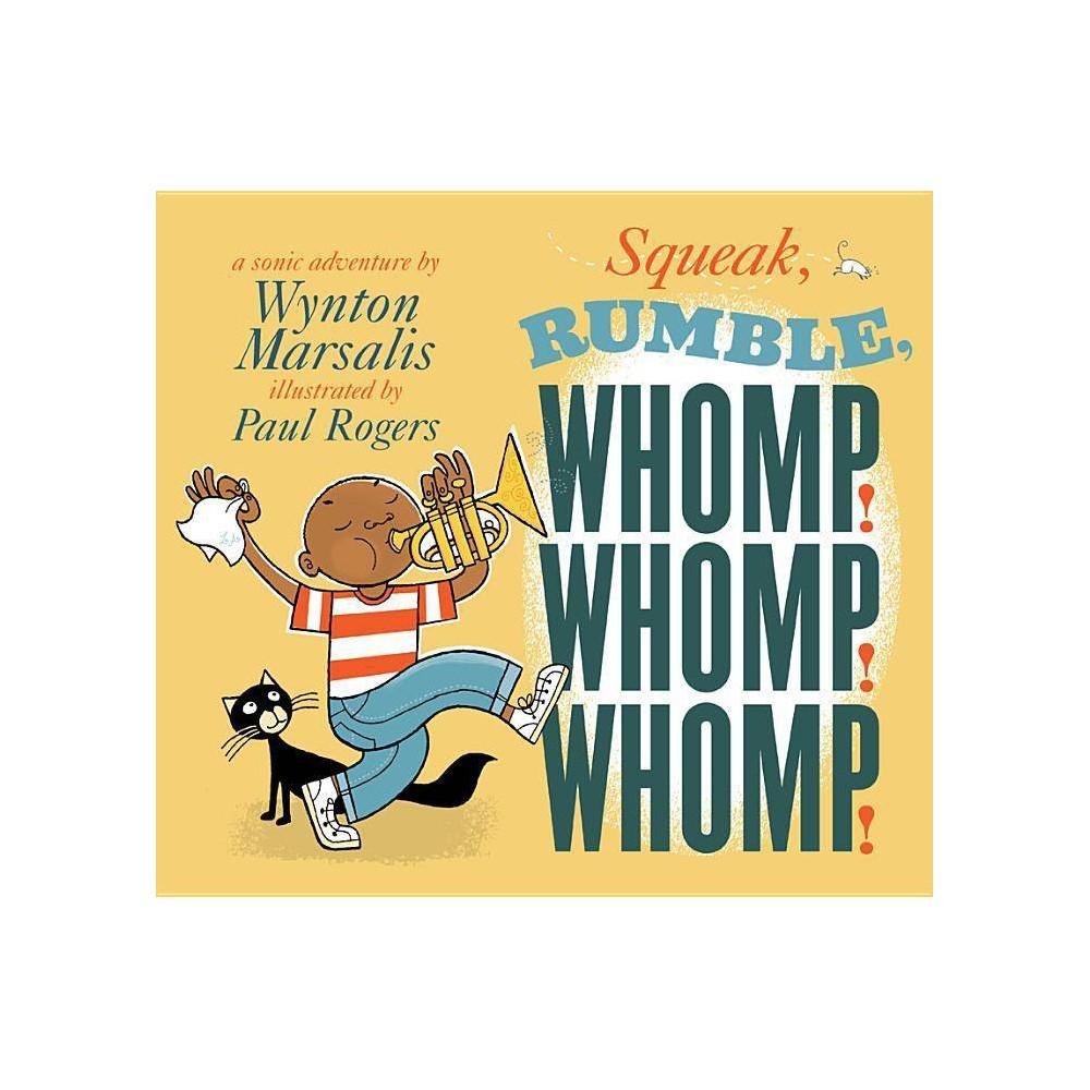 Squeak Rumble Whomp Whomp Whomp By Wynton Marsalis Hardcover