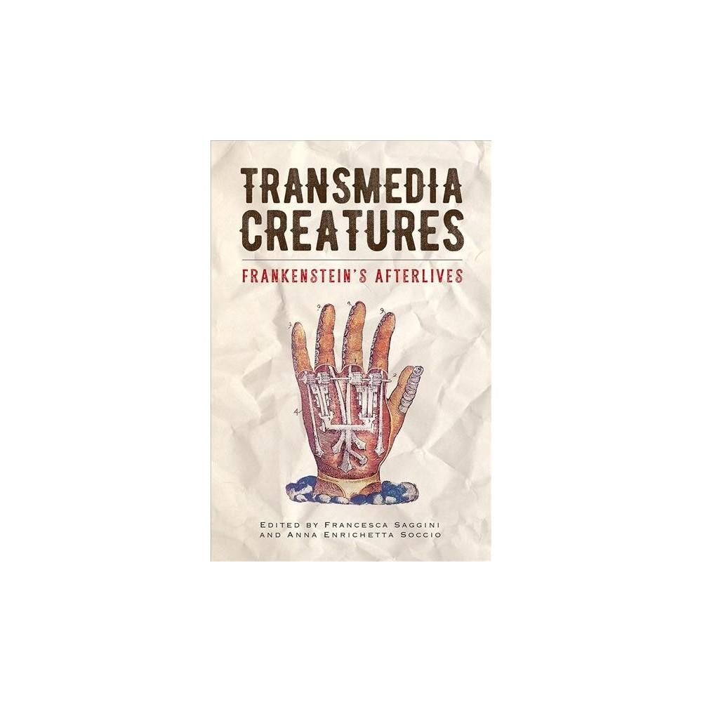 Transmedia Creatures : Frankenstein's Afterlives - (Paperback)