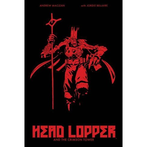 Head Lopper Volume 2: Head Lopper and the Crimson Tower - by  Andrew MacLean (Paperback) - image 1 of 1