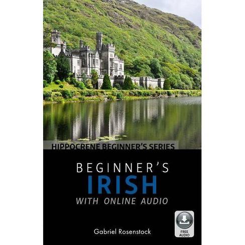 Beginner's Irish with Online Audio - by  Gabriel Rosenstock (Paperback) - image 1 of 1