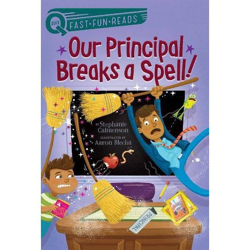 Our Principal Breaks a Spell! - (Quix) by  Stephanie Calmenson (Paperback) - image 1 of 1
