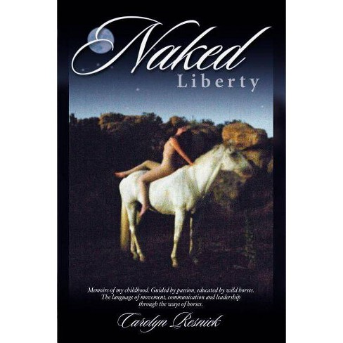 Naked Liberty - by  Carolyn Resnick (Paperback) - image 1 of 1