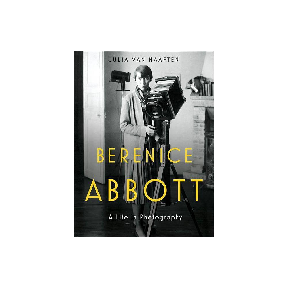 Berenice Abbott By Julia Van Haaften Hardcover