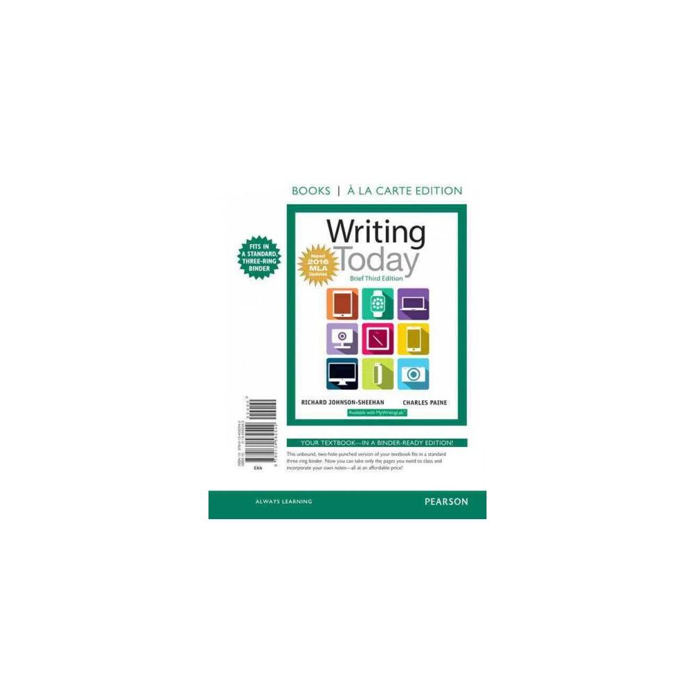 Writing Today : New! 2016 Mla Updates (Paperback) (Richard Johnson-Sheehan)