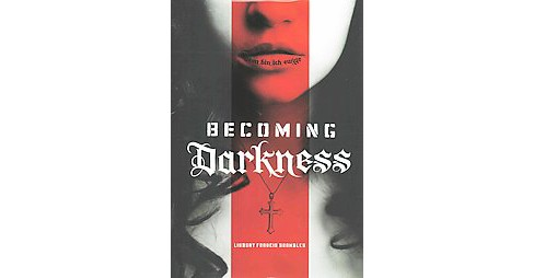 Becoming Darkness (Hardcover) (Lindsay Francis Brambles) - image 1 of 1