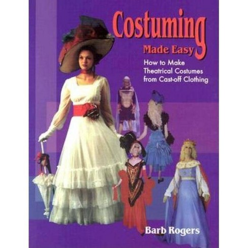 Costuming Made Easy - by  Barb Rogers (Paperback) - image 1 of 1