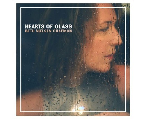 Beth Nielse Chapman - Hearts Of Glass (CD) - image 1 of 1