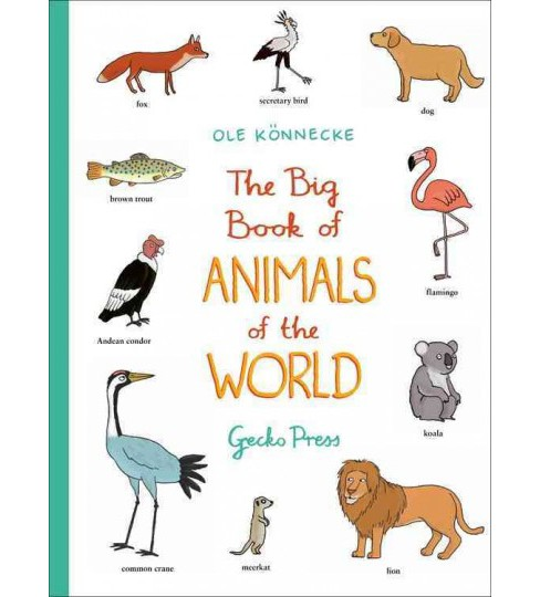 Big Book of Animals of the World (Hardcover) (Ole Ku00f6nnecke) - image 1 of 1