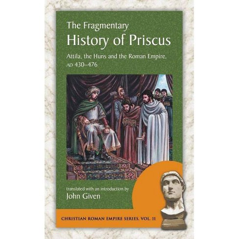 The Fragmentary History of Priscus - (Paperback) - image 1 of 1