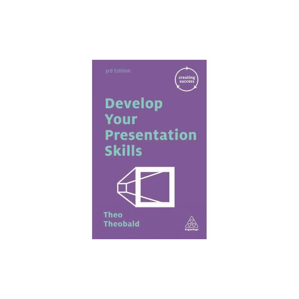 Develop Your Presentation Skills (Paperback) (Theo Theobald)