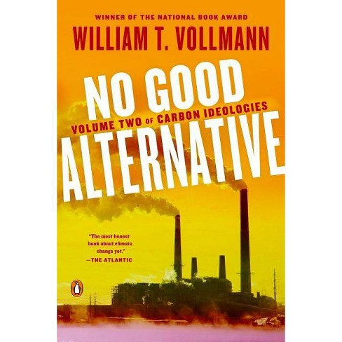 No Good Alternative - by  William T Vollmann (Paperback) - image 1 of 1