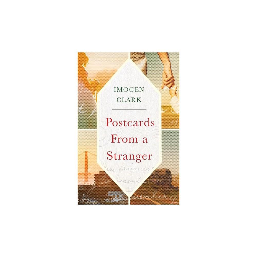 Postcards from a Stranger - by Imogen Clark (Paperback)