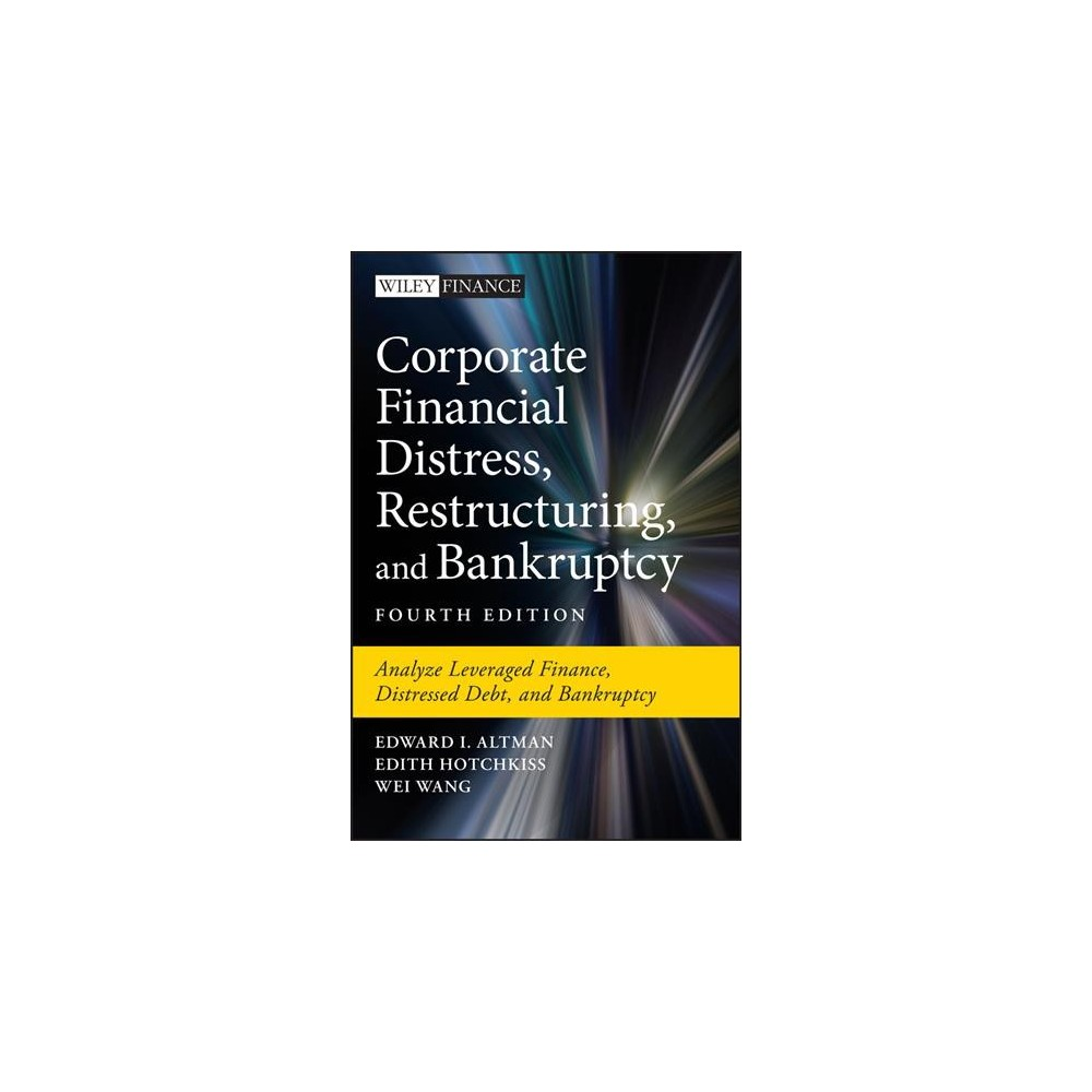 Corporate Financial Distress, Restructuring, and Bankruptcy : Analyze Leveraged Finance, Distressed