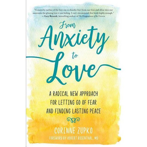 From Anxiety to Love - by  Corinne Zupko (Paperback) - image 1 of 1