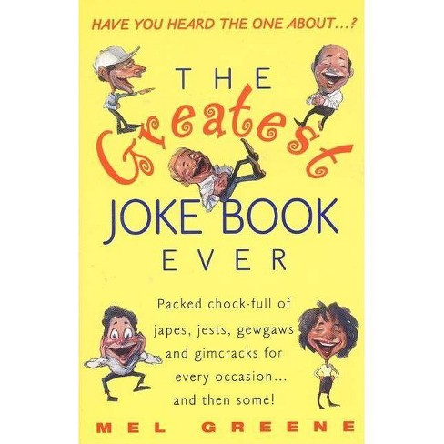 The Greatest Joke Book Ever - by  Mel Greene (Paperback) - image 1 of 1