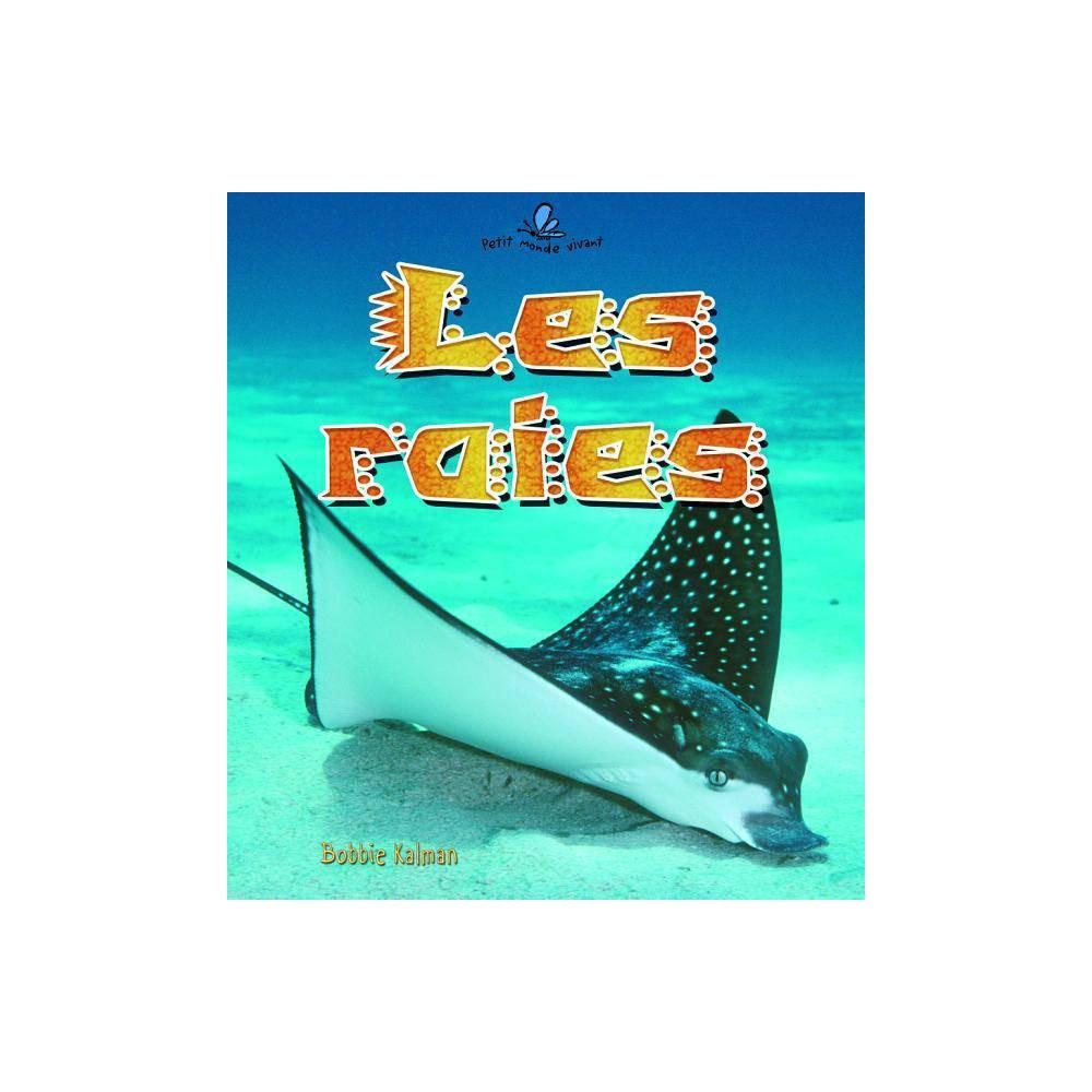 Les Raies Petit Monde Vivant By Rebecca Sjonger Bobbie Kalman Paperback