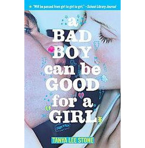 Bad Boy Can Be Good for a Girl (Reprint) (Paperback) (Tanya Lee Stone) - image 1 of 1