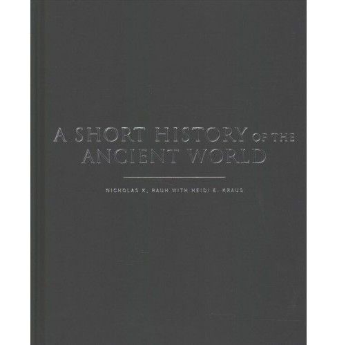 Short History of the Ancient World (Hardcover) (Nicholas K. Rauh) - image 1 of 1