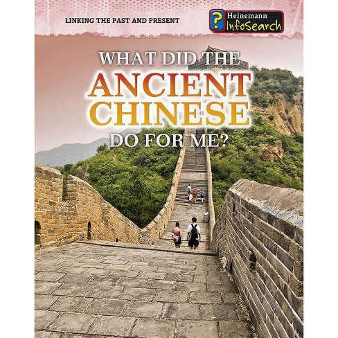 What Did the Ancient Chinese Do for Me? - (Linking the Past and Present) by  Patrick Catel (Paperback) - image 1 of 1