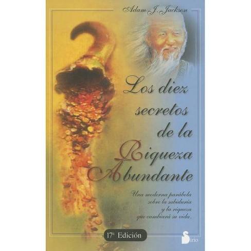 Los Diez Secretos de la Riqueza Abundante - (Alegorias) 17 Edition by  Adam J Jackson (Paperback) - image 1 of 1
