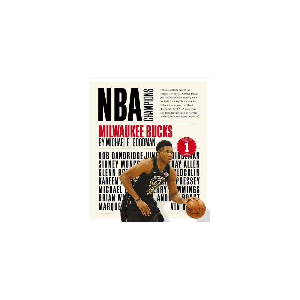 Milwaukee Bucks - (NBA Champions) by Michael E. Goodman (Paperback)