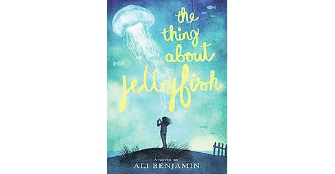 Thing About Jellyfish (Hardcover) (Ali Benjamin) - image 1 of 1