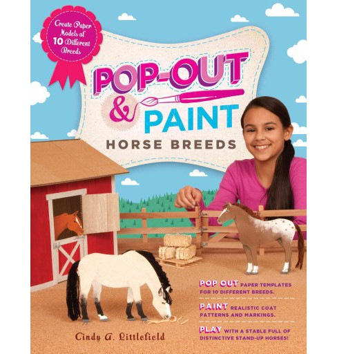 Pop-Out-and-Paint Horse Breeds : Create Paper Models of 10 Different Breeds (Paperback) (Cindy A. - image 1 of 1