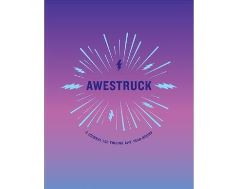 Awestruck : A Journal for Finding Awe Year-Round -  (Paperback) - image 1 of 1