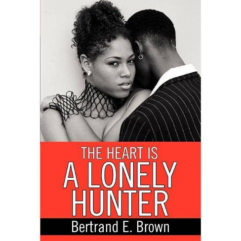 The Heart Is a Lonely Hunter - by  Bertrand E Brown (Paperback) - image 1 of 1