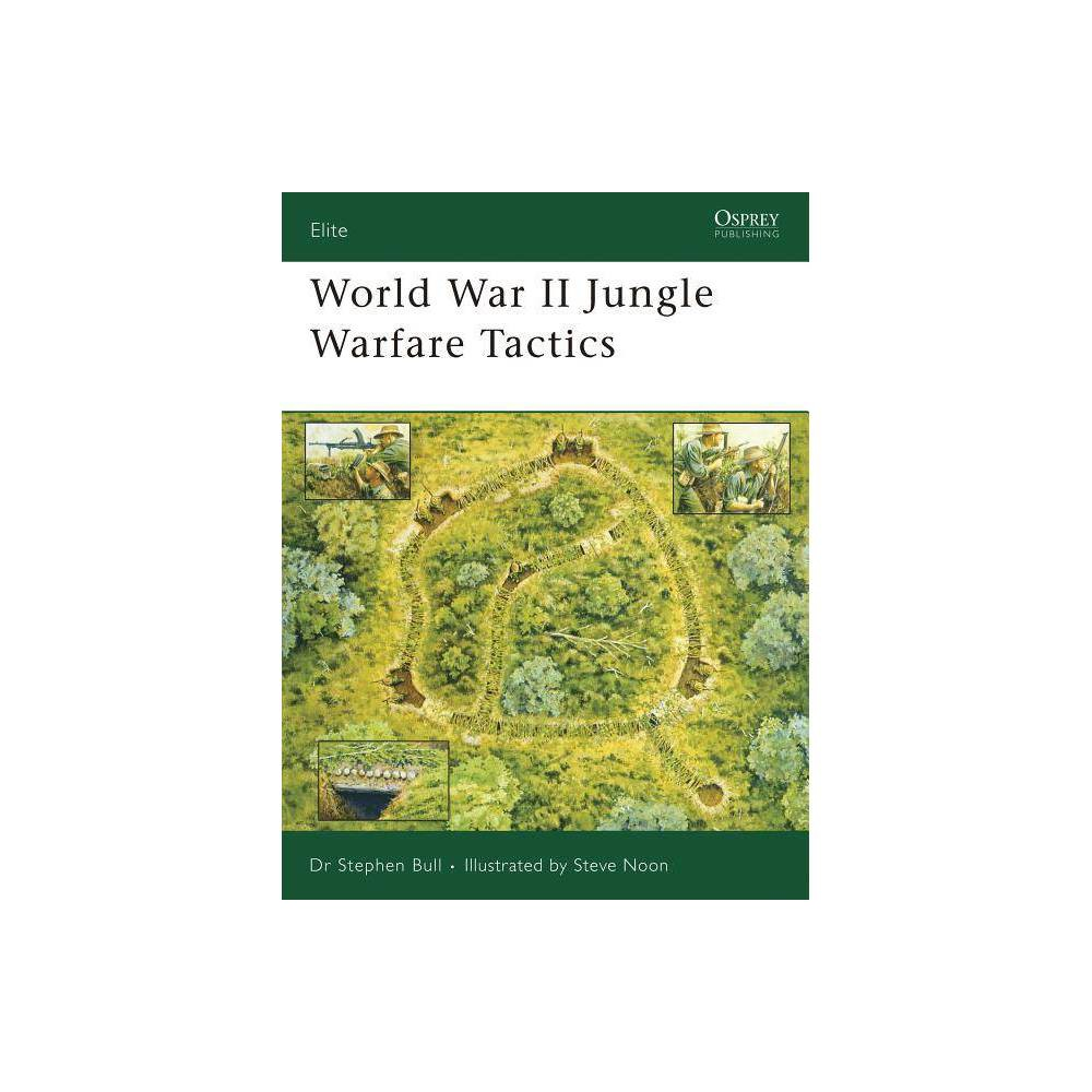 World War Ii Jungle Warfare Tactics Elite By Stephen Bull
