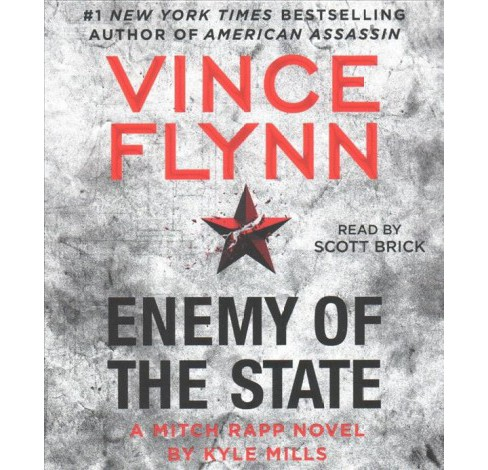Enemy of the State -  Unabridged by Vince Flynn & Kyle Mills (CD/Spoken Word) - image 1 of 1