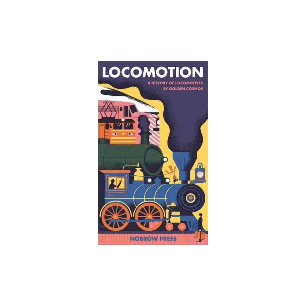 Locomotion : A History of Locomotives (Paperback)