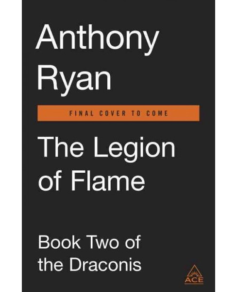 Legion of Flame -  (Draconis Memoria) by Anthony Ryan (Hardcover) - image 1 of 1