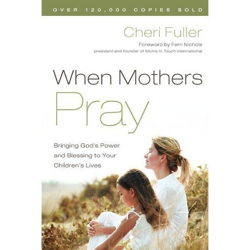 When Mothers Pray - by  Cheri Fuller (Paperback) - image 1 of 1