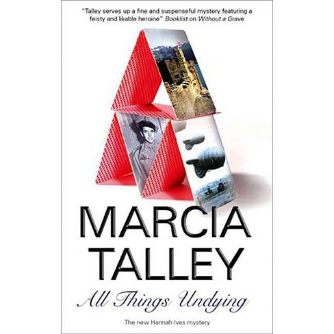 All Things Undying - (Hannah Ives Mysteries) by  Marcia Talley (Hardcover) - image 1 of 1