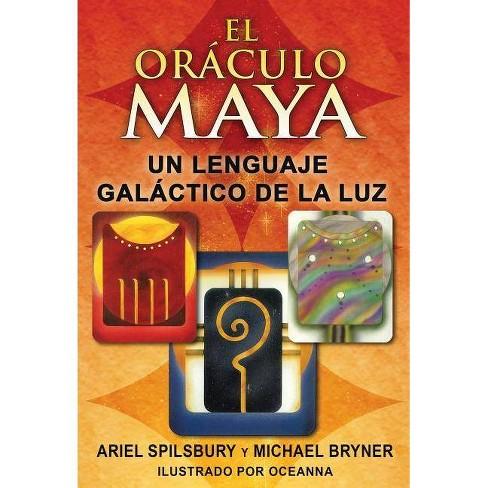 El Or�culo Maya - by  Ariel Spilsbury & Michael Bryner (Mixed media product) - image 1 of 1