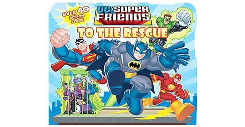DC Super Friends To the Rescue ( DC Super Friends) (Board) by J. E. Bright - image 1 of 1