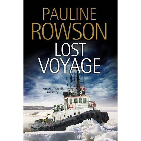 Lost Voyage - (Art Marvik Marine Thriller) by  Pauline Rowson (Hardcover) - image 1 of 1