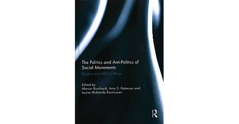 Politics and Anti-Politics of Social Movements : Religion and AIDS in Africa (Hardcover) - image 1 of 1