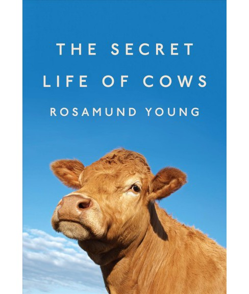 Secret Life of Cows -  by Rosamund Young (Hardcover) - image 1 of 1