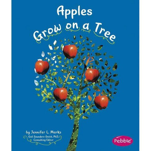 Apples Grow on a Tree - (Pebble Books: How Fruits and Vegetables Grow (Paperback)) by  Mari C Schuh - image 1 of 1