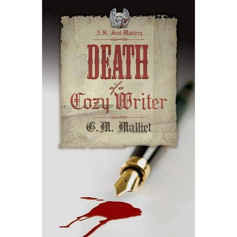 Death of a Cozy Writer - (St. Just Mysteries) by  G M Malliet (Paperback) - image 1 of 1