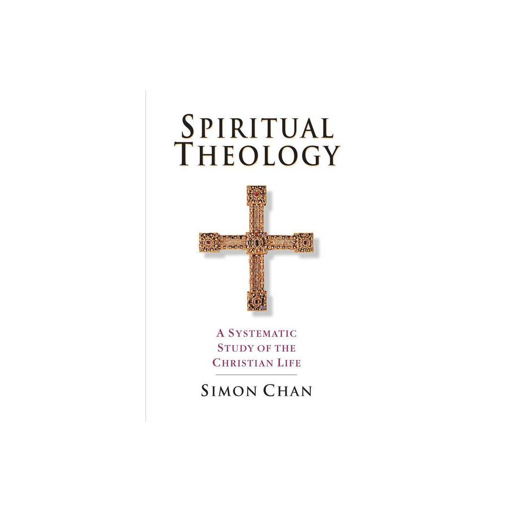 Spiritual Theology By Simon Chan Paperback
