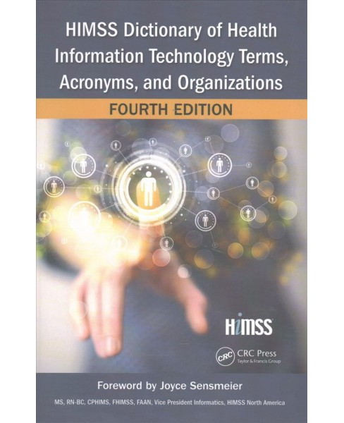 HIMSS Dictionary of Health Information Technology Terms, Acronyms, and Organizations (Paperback) - image 1 of 1