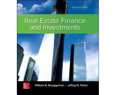 Real Estate Finance and Investments (Hardcover) (Ph.D. William B. Brueggeman & Ph.D. Jeffrey D. Fisher) - image 1 of 1