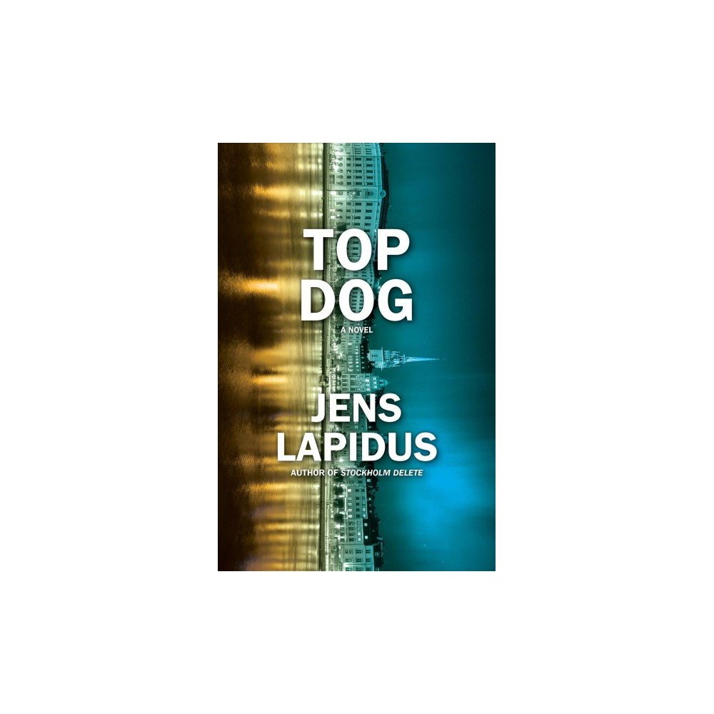Top Dog - by Jens Lapidus (Paperback)