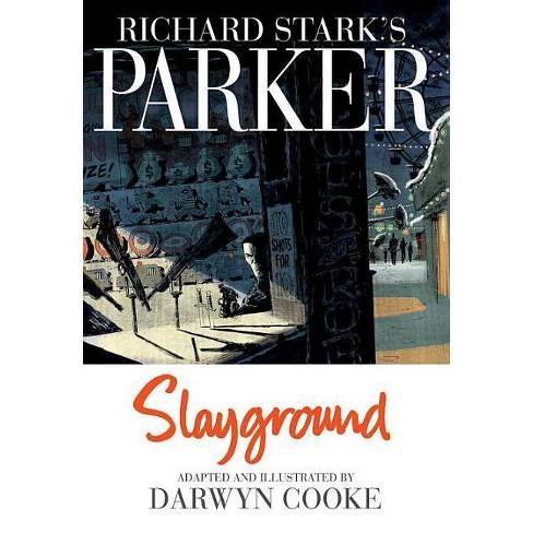 Richard Stark's Parker: Slayground - by  Richard Stark & Darwyn Cooke (Hardcover) - image 1 of 1