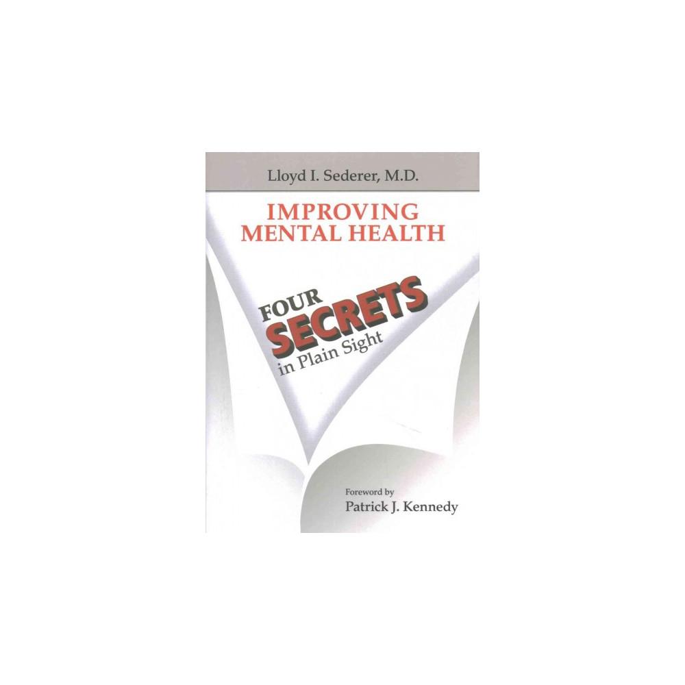 Improving Mental Health : Four Secrets in Plain Sight (Hardcover) (M.D. Lloyd I. Sederer)