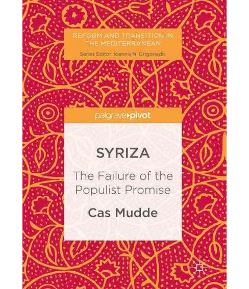 Syriza : The Failure of the Populist Promise (Hardcover) (Cas Mudde) - image 1 of 1