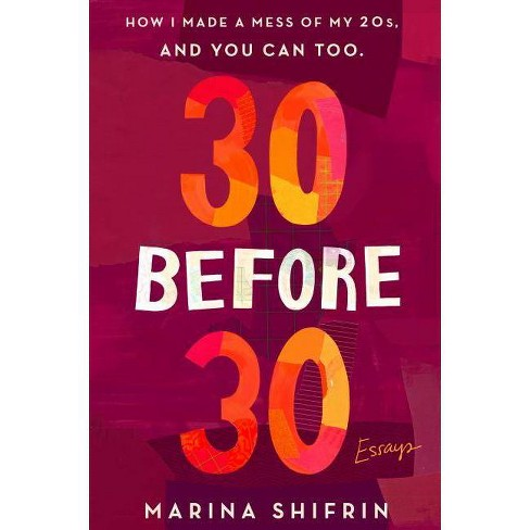 30 Before 30 - by  Marina Shifrin (Paperback) - image 1 of 1